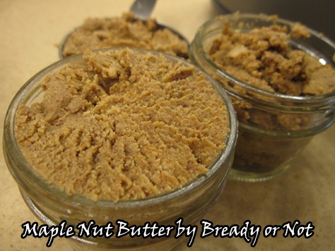 Bready or Not: Maple Nut Butter