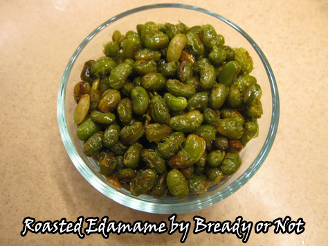 Bready or Not: Roasted Edamame