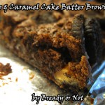 Bready or Not: Oreo and Caramel Cake Batter Brownies