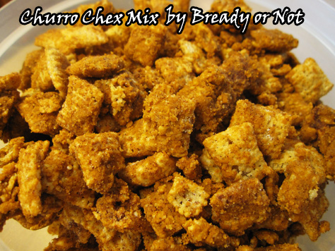 Bready or Not: Churro Chex Mix