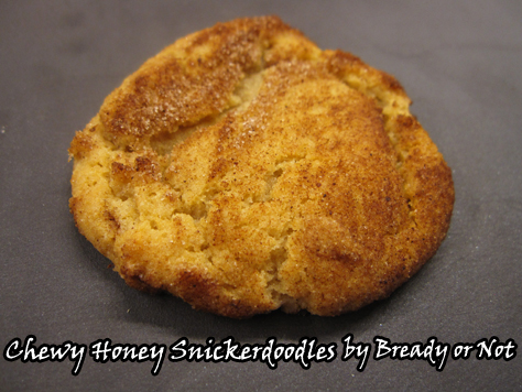 Bready or Not: Chewy Honey Snickerdoodles