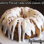 Bready or Not: Blueberry Pound Cake with Lemon Glaze