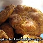 Bready or Not: Pumpkin Snickerdoodles