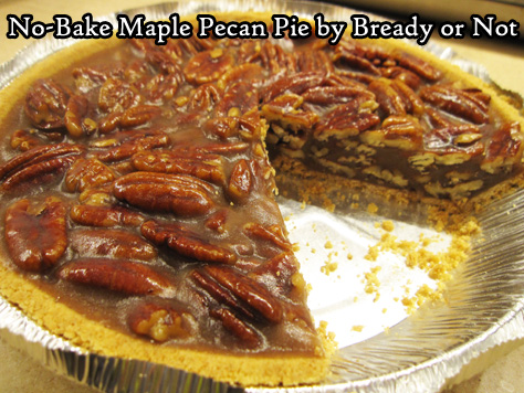 Bready or Not: No-Bake Maple Pecan Pie