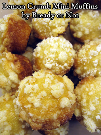 Bready or Not: Lemon Crumb Mini Muffins