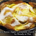 Bready or Not: Brown-Butter Apple-Cardamom Dutch Baby