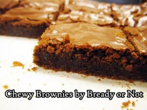Bready or Not: Chewy Brownies