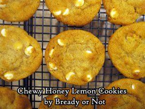 Bready or Not Original: Chewy Honey Lemon Cookies