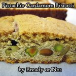 Bready or Not: Pistachio Cardamom Biscotti