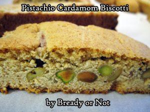 Bready or Not: Pistachio Cardamom Biscotti