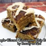 Bready or Not: Maple-Glazed Cinnamon Chip Bars