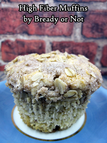 Bready or Not: High Fiber Muffins