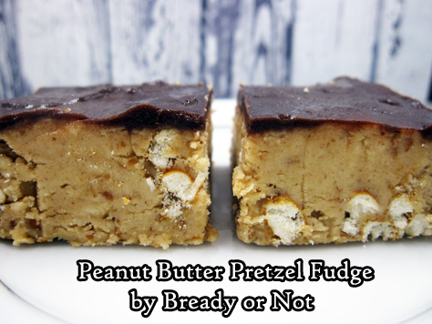 Bready or Not: No-Bake Peanut Butter Pretzel Fudge