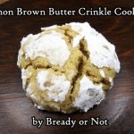 Bready or Not: Lemon Brown Butter Crinkle Cookies