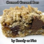 Bready or Not: Oatmeal Caramel Bars