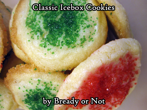 Bready or Not: Classic Icebox Cookies