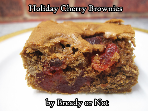 Bready or Not: Holiday Cherry Brownies