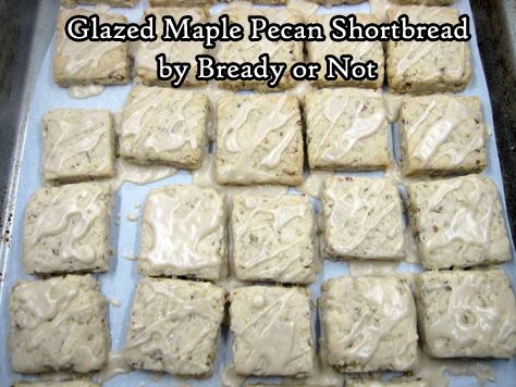 Bready or Not Original: Glazed Maple Pecan Shortbread Cookies