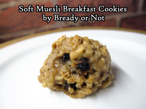 Bready or Not: Soft Muesli Breakfast Cookies