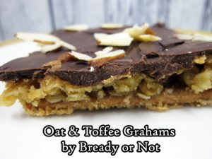 Bready or Not: Oat and Toffee Grahams