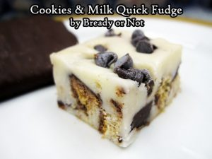 Bready or Not Original: Cookies and Milk Quick Fudge