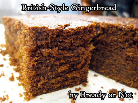 Bready or Not: British-Style Gingerbread