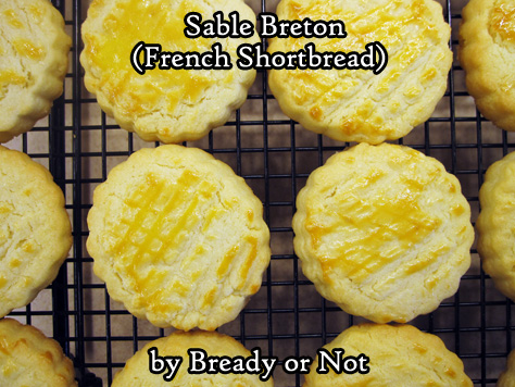 Bready or Not: Sable Breton (French Shortbread)
