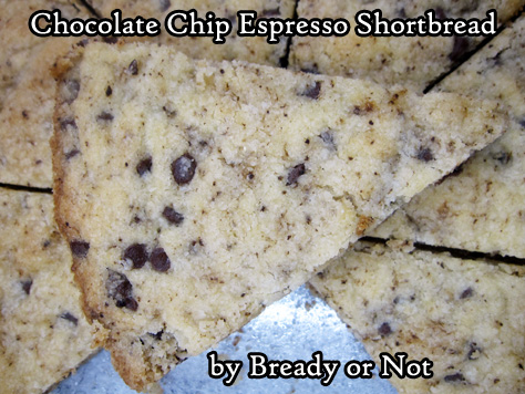 Bready or Not Original: Chocolate Chip Espresso Shortbread