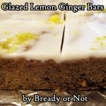 Bready or Not Original: Glazed Lemon Ginger Bars
