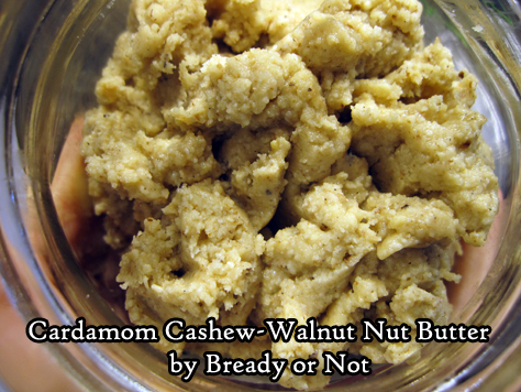 Bready or Not Original: Cardamom Cashew-Walnut Butter