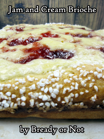 Bready or Not: Jam and Cream Brioche Tart