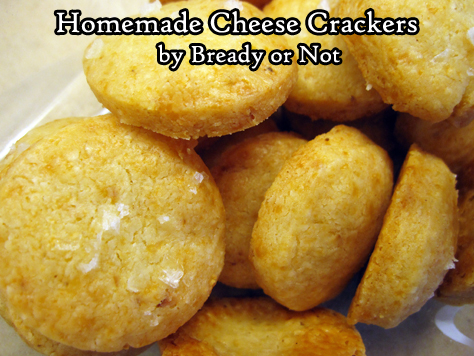 Bready or Not: Homemade Cheese Crackers