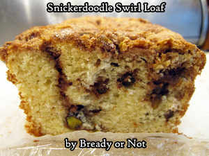 Bready or Not Original: Snickerdoodle Swirl Loaf