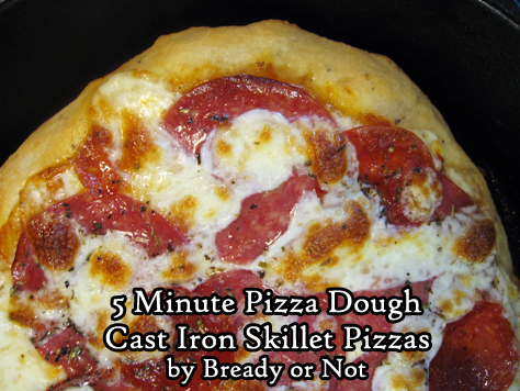 Bready or Not: 5 Minute Artisan Pizza Dough and Cast Iron Pan Pizzas