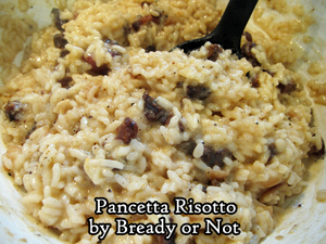 Bready or Not Original: Pancetta Risotto
