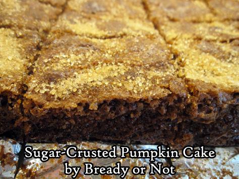 Bready or Not Original: Sugar-Crusted Pumpkin Cake